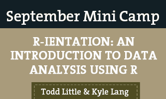 R-ientation: An introduction to data analysis using R mini camp course sign up